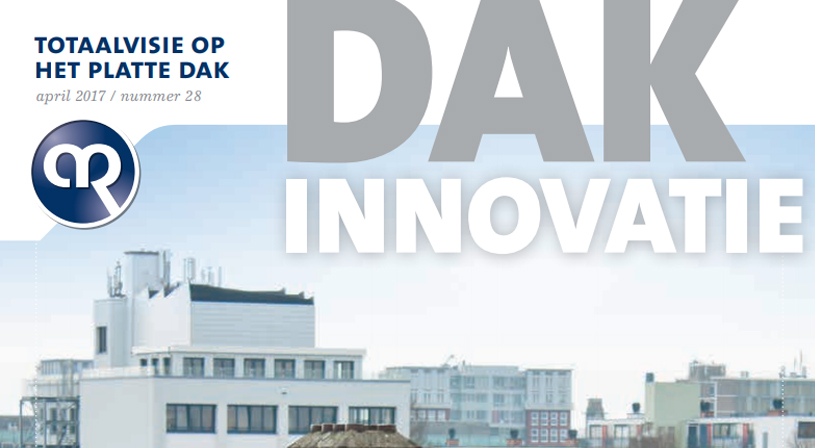 Dakinnovatie april 2017 | Vakblad voor dakdekkers, installateurs en aannemers | Royal Roofing Materials