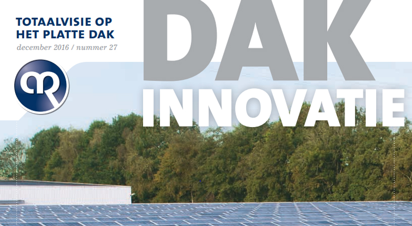 Dakinnovatie december 2016 | Magazine voor dakdekkers, installateurs en aannemers | Royal Roofing Materials