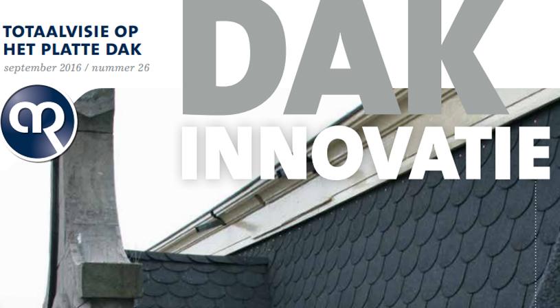 Dakinnovatie september 2016 | Het vakblad voor dakdekkers, installateurs en aannemers | Royal Roofing Materials