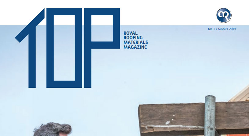 TOP magazine 1 - 2019 het vakblad voor elke dakdekker, installateur en aannemer  | Royal Roofing Materials